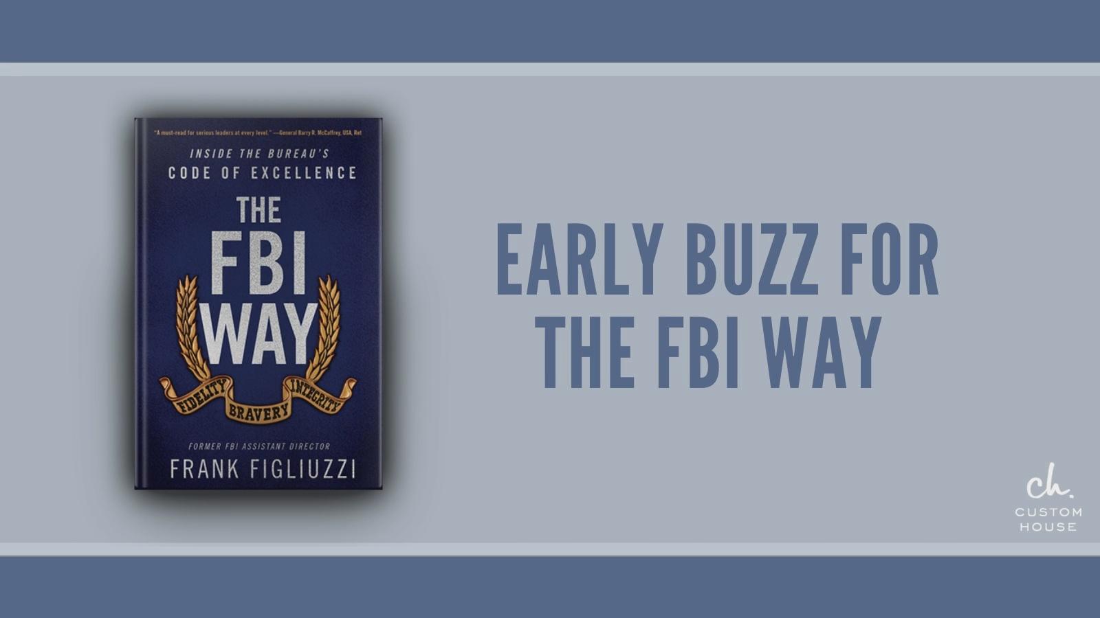 The FBI Way-Inside the Bureau's Code of Excellence